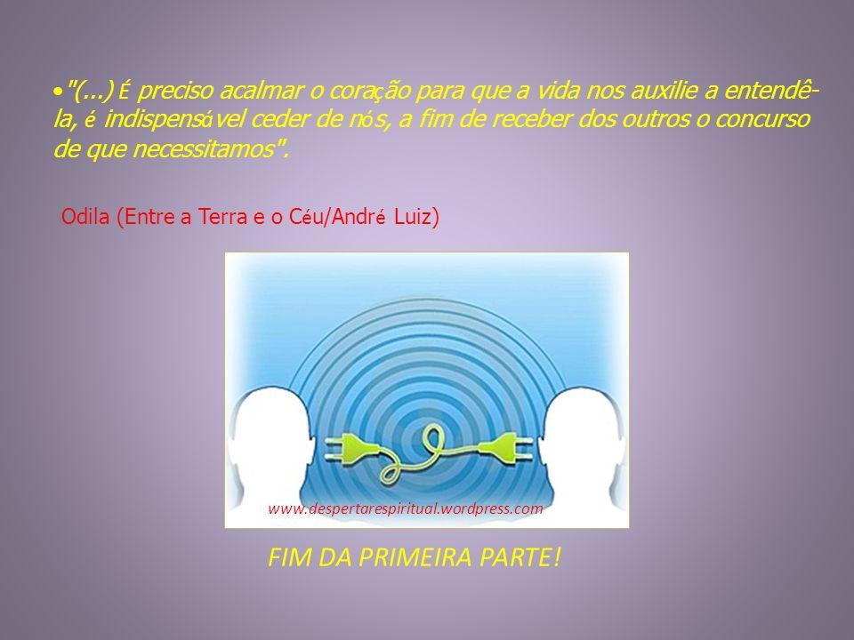 (...) É preciso acalmar o cora ç ão para que a vida nos auxilie a entendê- la, é indispens á vel ceder de n ó s, a fim de receber dos outros o concurso de que necessitamos .