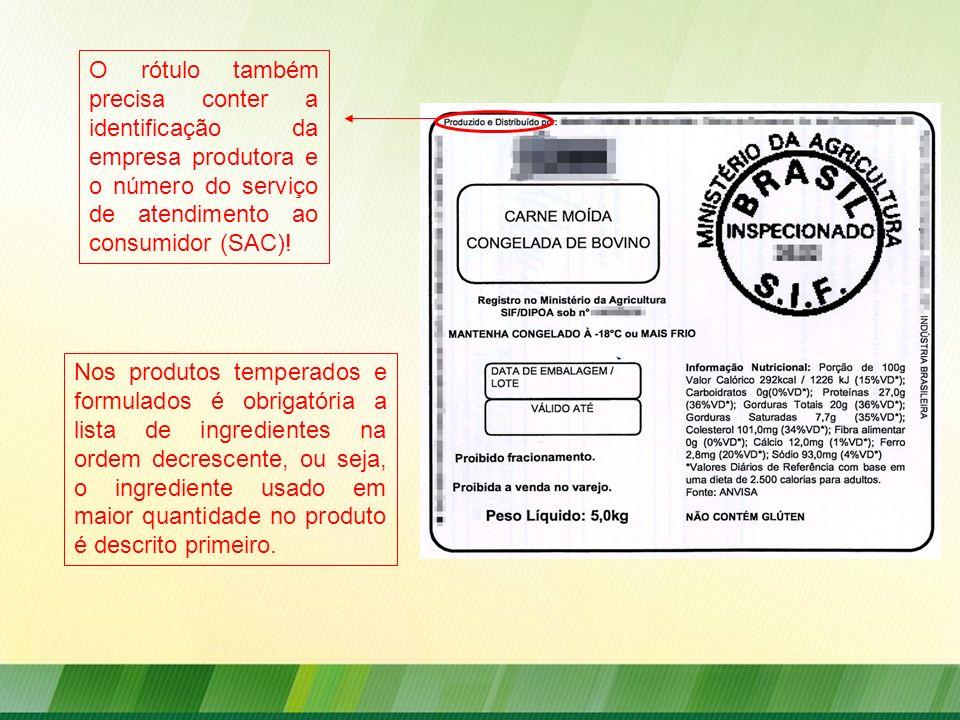 Nos produtos temperados e formulados é obrigatória a lista de ingredientes na ordem decrescente, ou seja, o ingrediente usado em maior quantidade no p