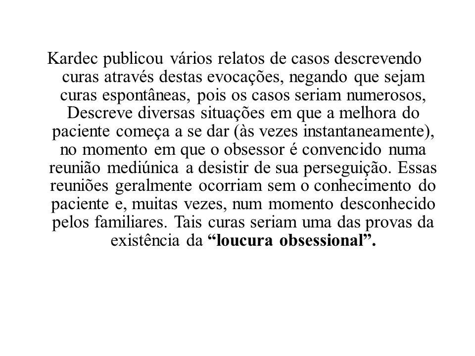 Kardec publicou vários relatos de casos descrevendo curas através destas evocações, negando que sejam curas espontâneas, pois os casos seriam numeroso