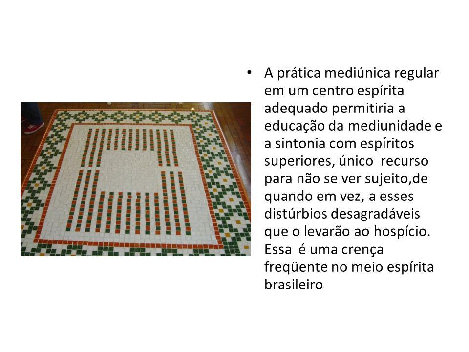 A prática mediúnica regular em um centro espírita adequado permitiria a educação da mediunidade e a sintonia com espíritos superiores, único recurso p