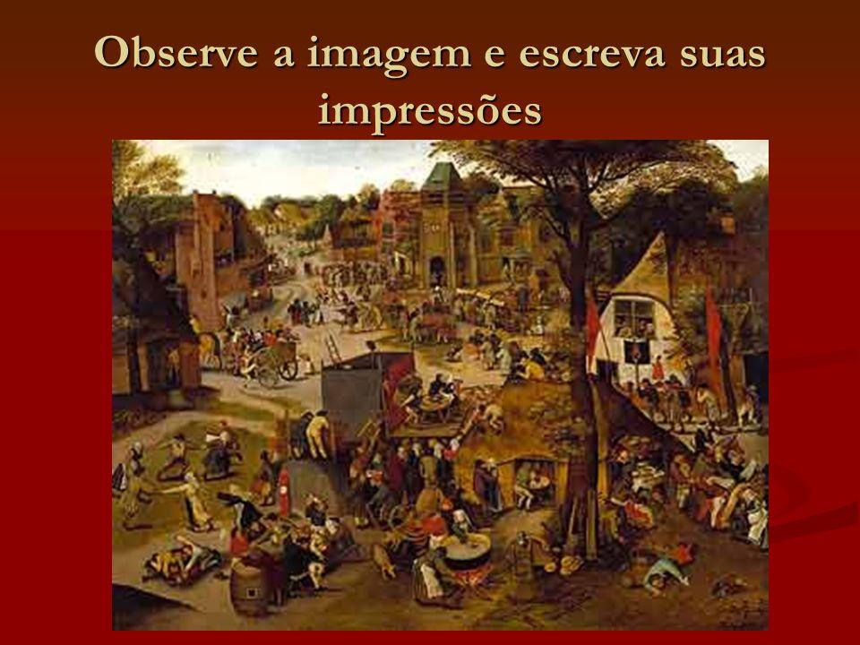 Observe a imagem e escreva suas impressões