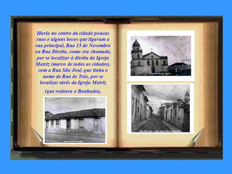 Duas ruas são especiais até hoje em minha memória da ``Terceira Idade´´, pois já completei 88 anos, em abril deste ano: Rua Sebastião Hummel, no centr