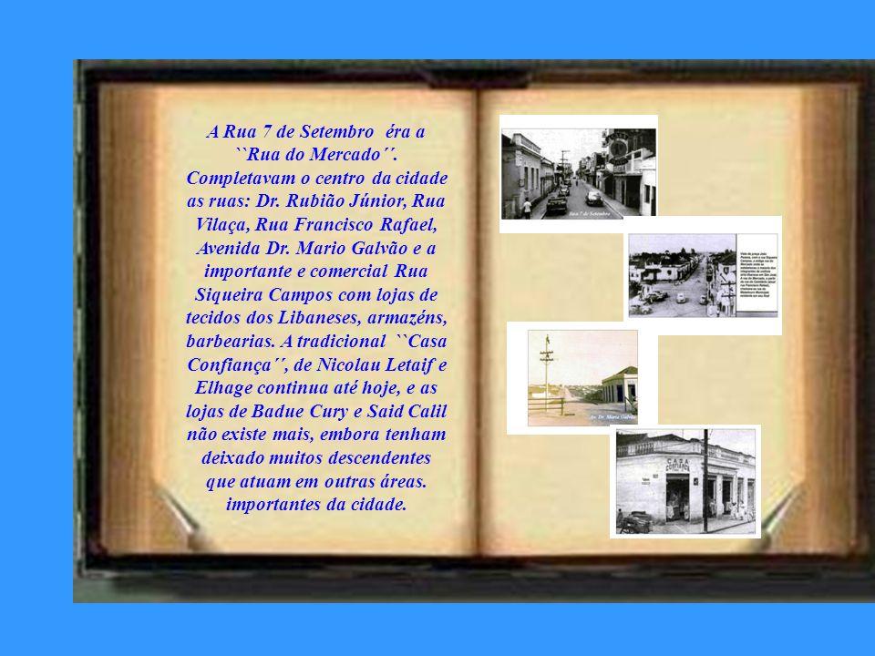 Havia no centro da cidade poucas ruas e alguns becos que ligavam a rua principal, Rua 15 de Novembro ou Rua Direita, como era chamada, por se localiza