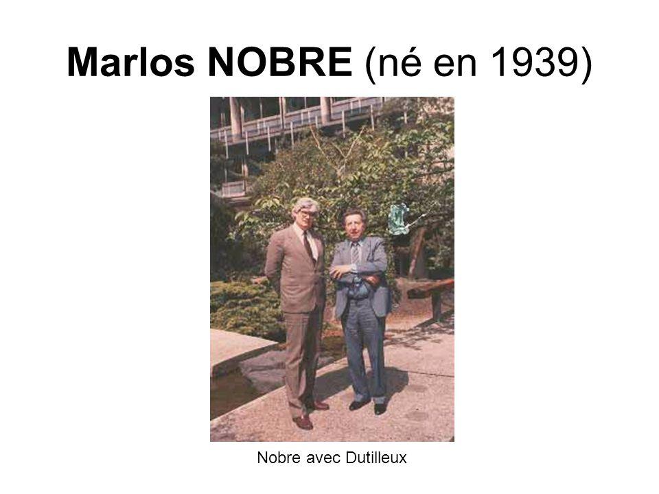 Marlos NOBRE (né en 1939) Nobre avec Dutilleux
