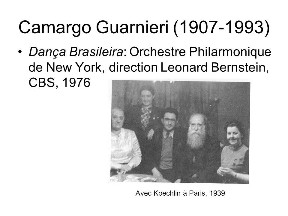 Camargo Guarnieri (1907-1993) Dança Brasileira: Orchestre Philarmonique de New York, direction Leonard Bernstein, CBS, 1976 Avec Koechlin à Paris, 193