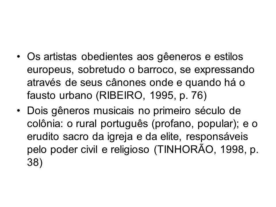 Os artistas obedientes aos gêeneros e estilos europeus, sobretudo o barroco, se expressando através de seus cânones onde e quando há o fausto urbano (