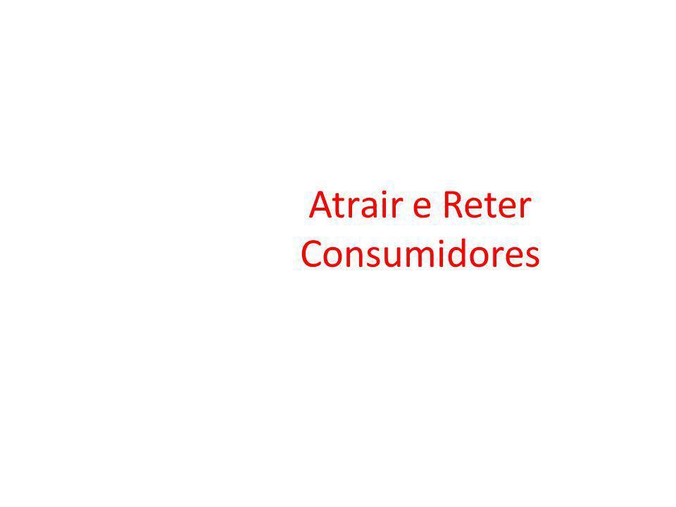 Atrair e Reter Consumidores