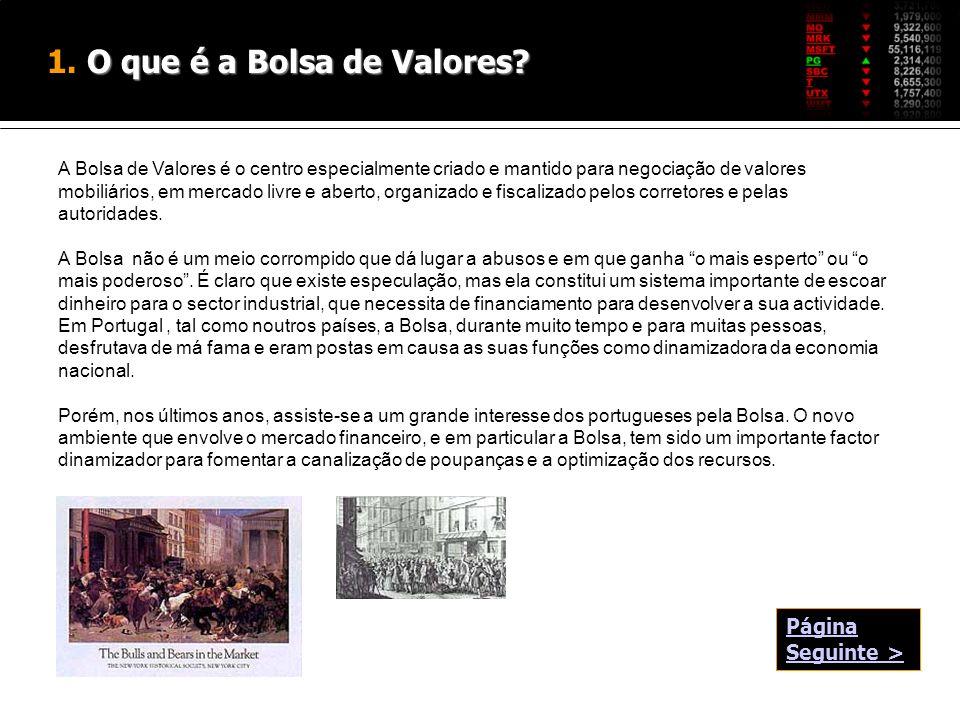 O que é a Bolsa de Valores? 1. O que é a Bolsa de Valores? A Bolsa de Valores é o centro especialmente criado e mantido para negociação de valores mob