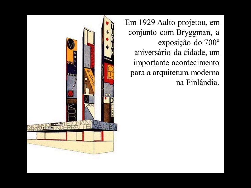Em 1929 Aalto projetou, em conjunto com Bryggman, a exposição do 700º aniversário da cidade, um importante acontecimento para a arquitetura moderna na