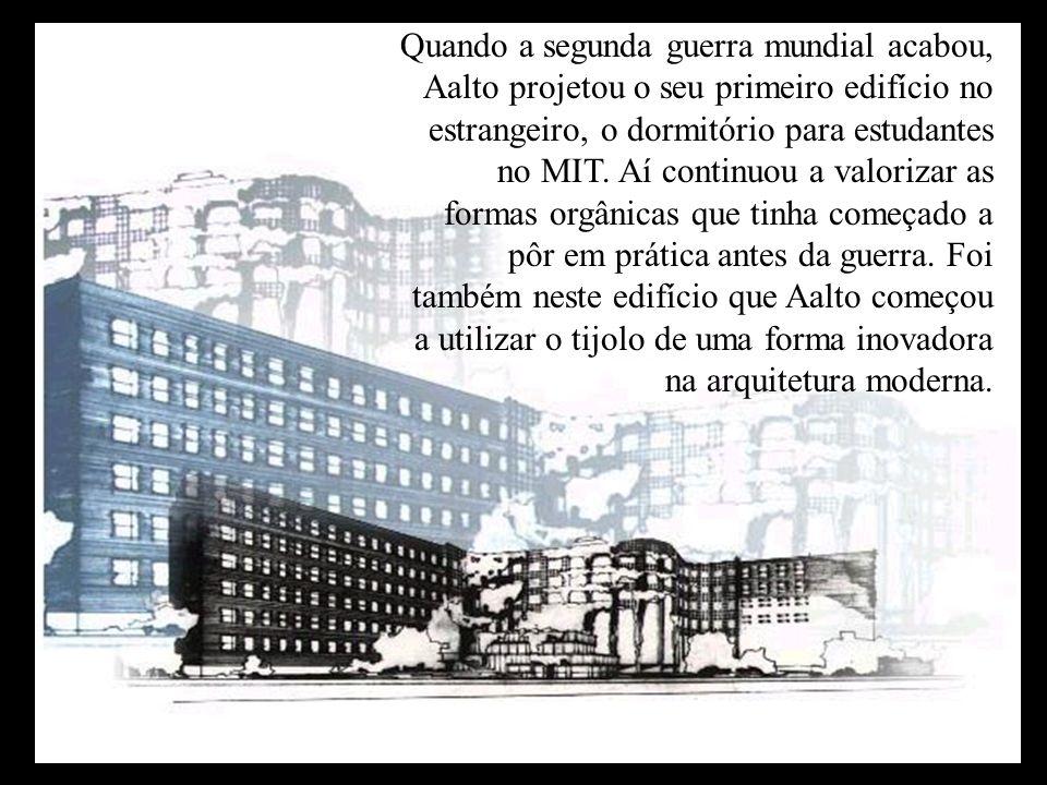 Quando a segunda guerra mundial acabou, Aalto projetou o seu primeiro edifício no estrangeiro, o dormitório para estudantes no MIT. Aí continuou a val