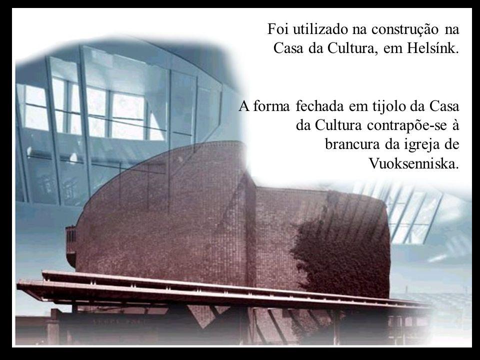 Foi utilizado na construção na Casa da Cultura, em Helsínk. A forma fechada em tijolo da Casa da Cultura contrapõe-se à brancura da igreja de Vuoksenn