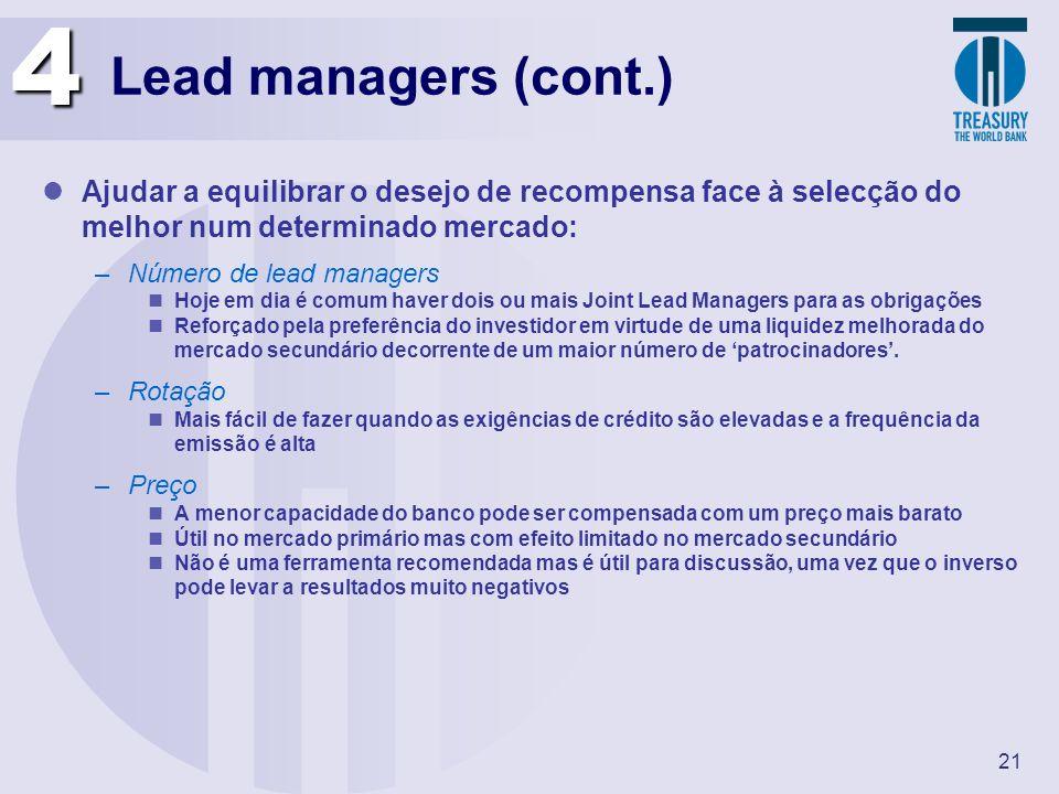 21 Lead managers (cont.) Ajudar a equilibrar o desejo de recompensa face à selecção do melhor num determinado mercado: –Número de lead managers Hoje e