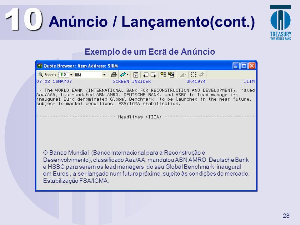 28 Anúncio / Lançamento(cont.) Exemplo de um Ecrã de Anúncio10 O Banco Mundial (Banco Internacional para a Reconstrução e Desenvolvimento), classifica