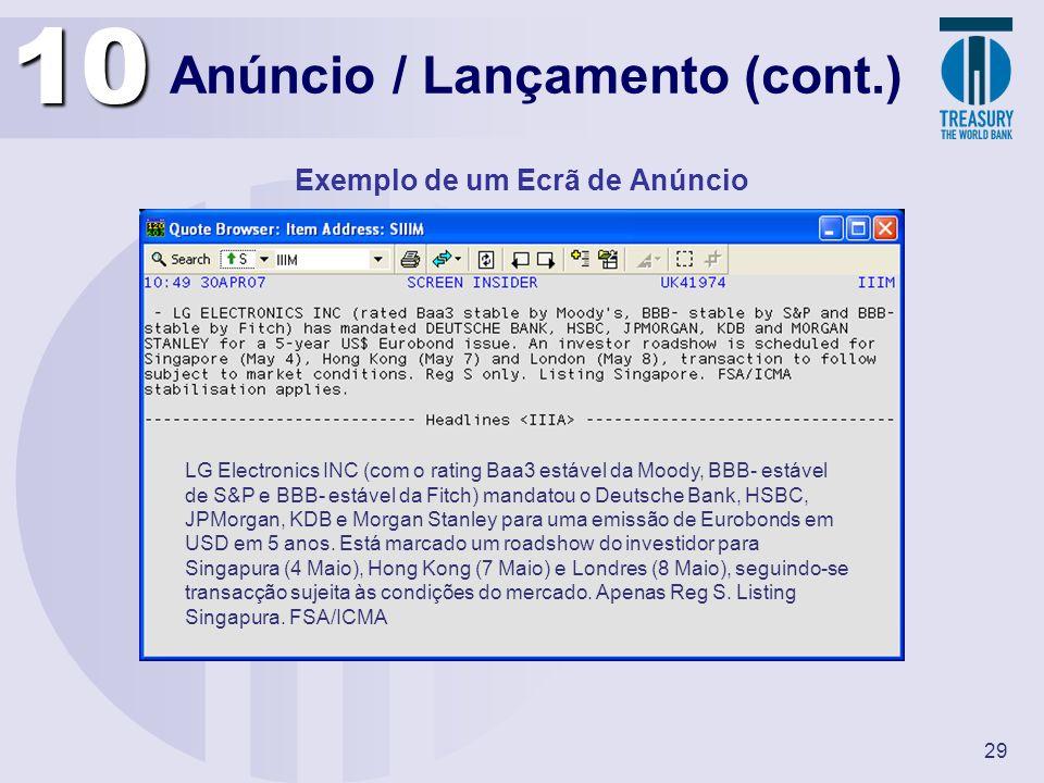 29 Anúncio / Lançamento (cont.) Exemplo de um Ecrã de Anúncio10 LG Electronics INC (com o rating Baa3 estável da Moody, BBB- estável de S&P e BBB- est