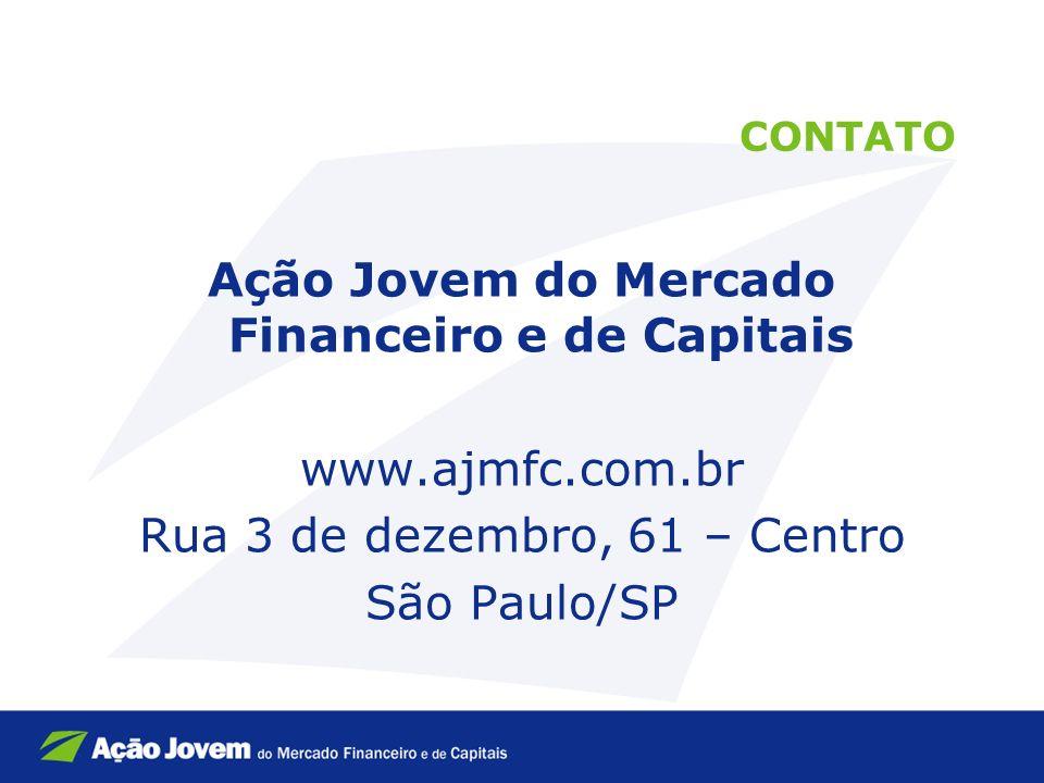 CONTATO Ação Jovem do Mercado Financeiro e de Capitais www.ajmfc.com.br Rua 3 de dezembro, 61 – Centro São Paulo/SP