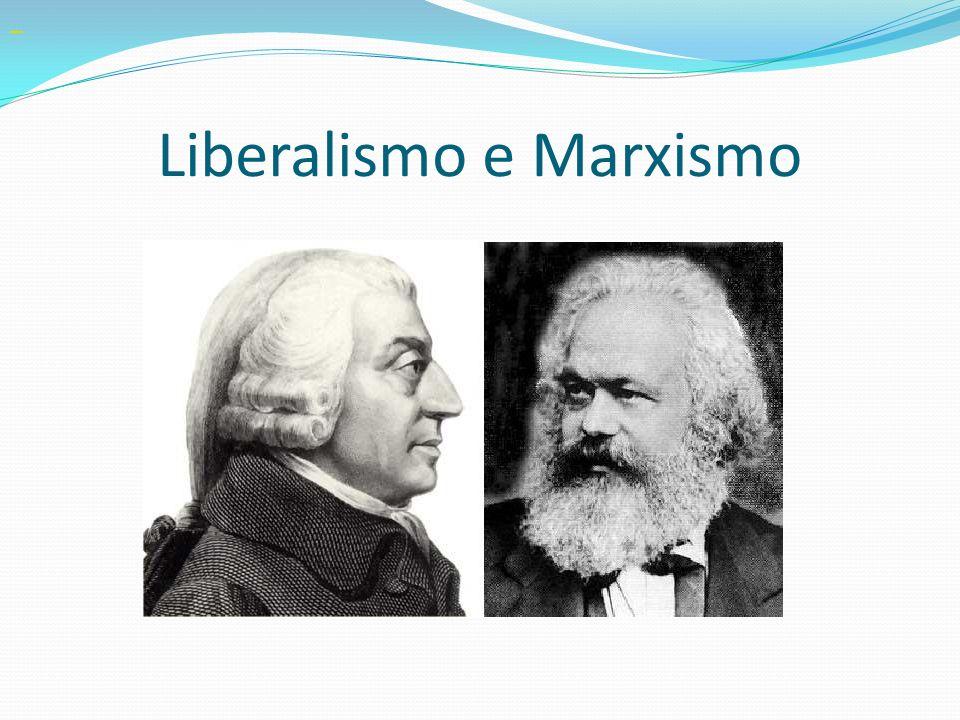 Liberalismo e Marxismo
