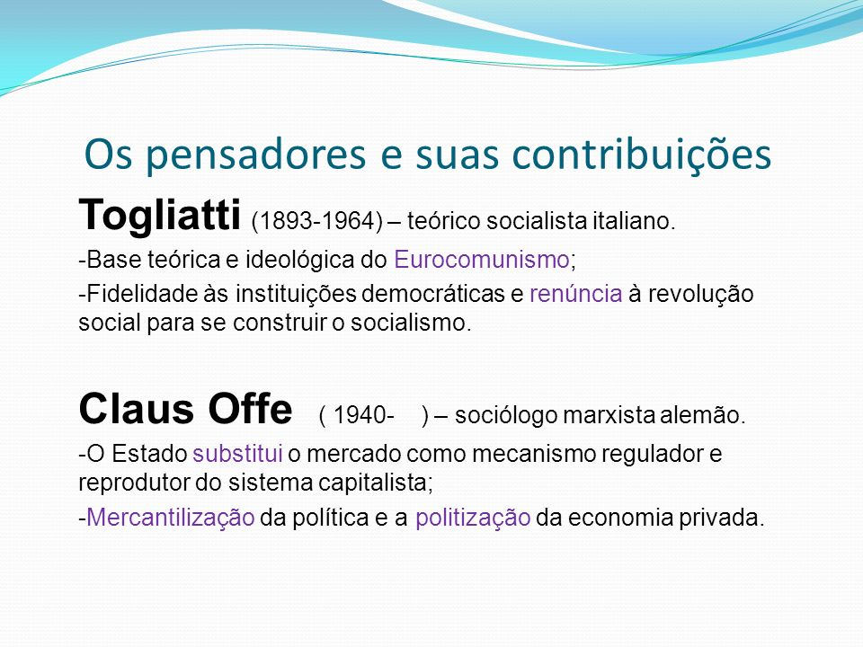 Os pensadores e suas contribuições Togliatti (1893-1964) – teórico socialista italiano.