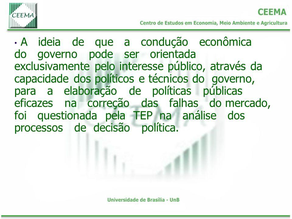 A ideia de que a condução econômica do governo pode ser orientada exclusivamente pelo interesse público, através da capacidade dos políticos e técnico
