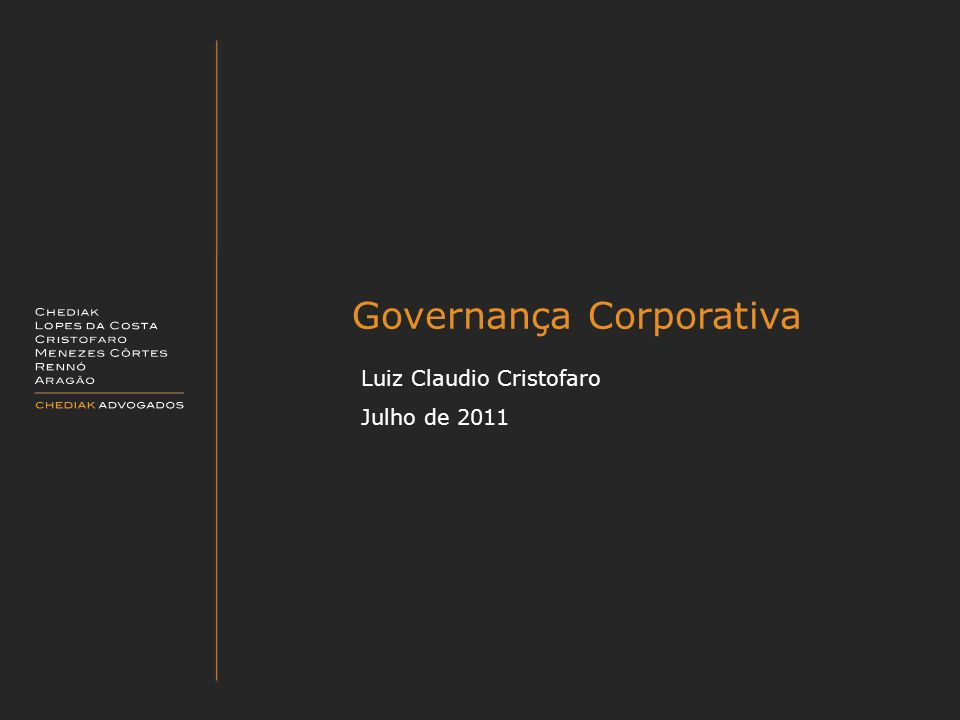 Governança Corporativa Luiz Claudio Cristofaro Julho de 2011