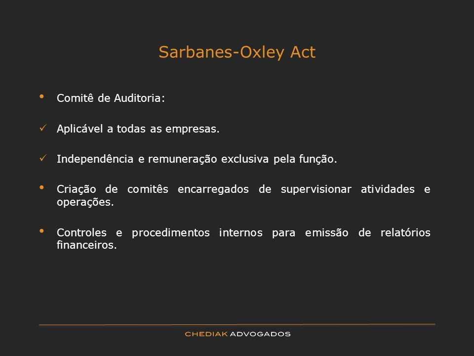 Sarbanes-Oxley Act Comitê de Auditoria: Aplicável a todas as empresas.
