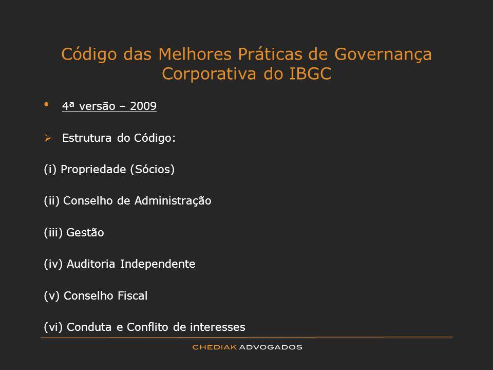 Código das Melhores Práticas de Governança Corporativa do IBGC 4ª versão – 2009 Estrutura do Código: (i) Propriedade (Sócios) (ii) Conselho de Adminis