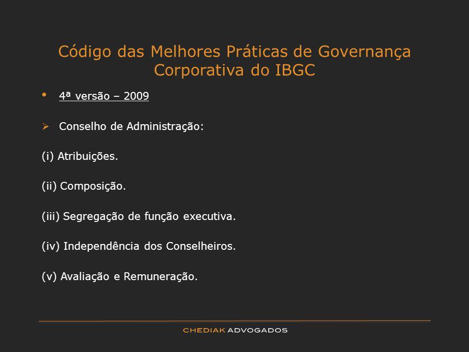 Código das Melhores Práticas de Governança Corporativa do IBGC 4ª versão – 2009 Conselho de Administração: (i) Atribuições. (ii) Composição. (iii) Seg