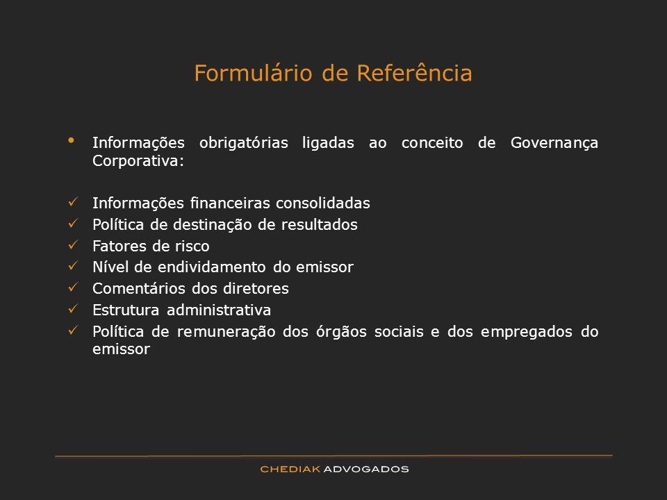 Formulário de Referência Informações obrigatórias ligadas ao conceito de Governança Corporativa: Informações financeiras consolidadas Política de dest