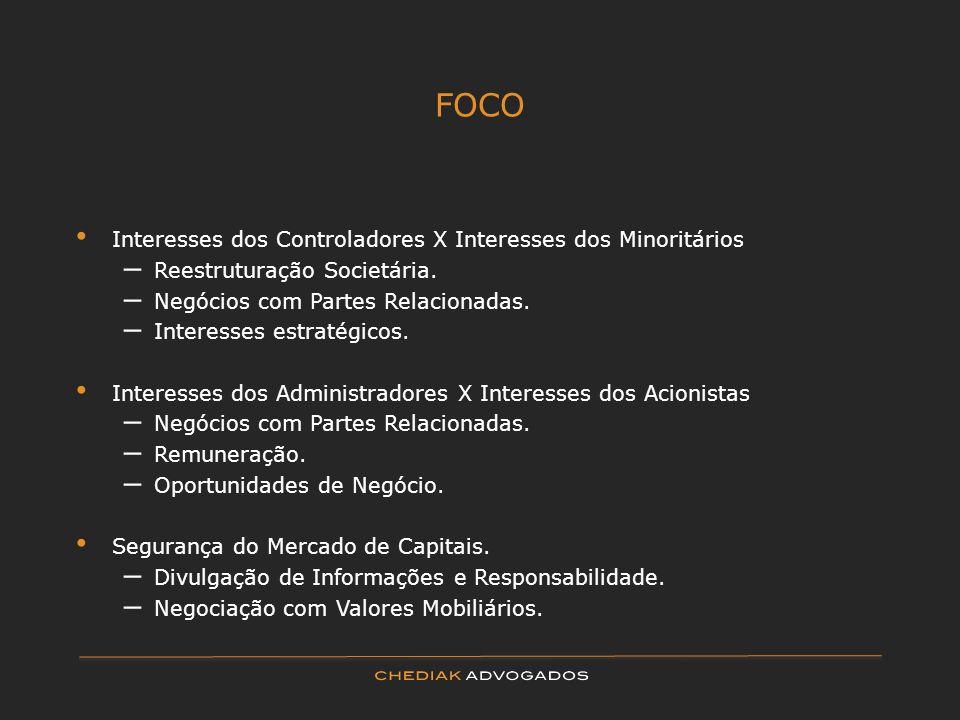 FOCO Interesses dos Controladores X Interesses dos Minoritários – Reestruturação Societária. – Negócios com Partes Relacionadas. – Interesses estratég