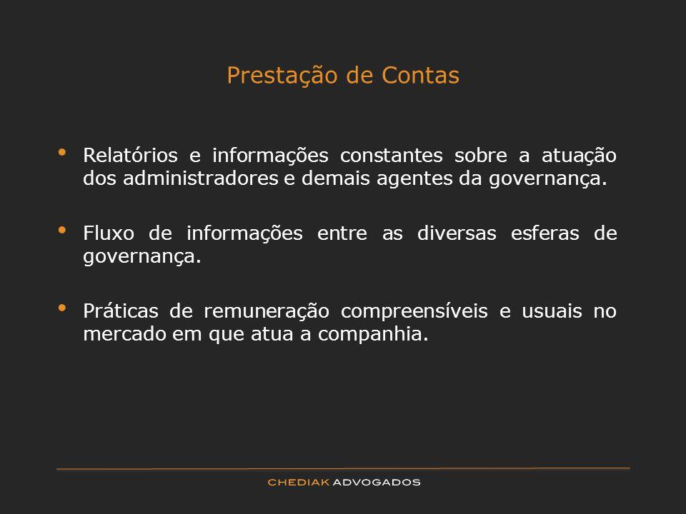 Prestação de Contas Relatórios e informações constantes sobre a atuação dos administradores e demais agentes da governança. Fluxo de informações entre