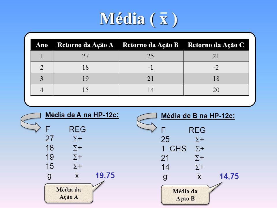 Média ( x ) Cálculo da Média Aritmética na Calculadora HP-12c Cálculo da Média Aritmética na Calculadora HP-12c A média aritmética é a relação entre a