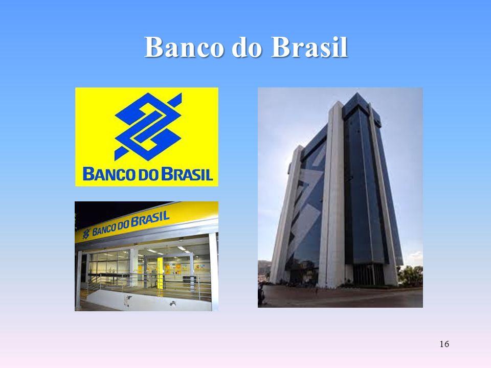 15 Banco do Brasil Sociedade Anônima de capital misto, controlada pela União. Até 1986 foi considerada uma autoridade monetária, atuando na emissão de