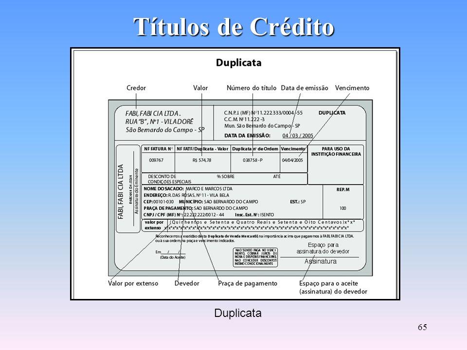64 Títulos de Crédito Duplicata e Fatura A Duplicata é um título de crédito que representa uma transação de compra e venda mercantil. A Fatura não é u