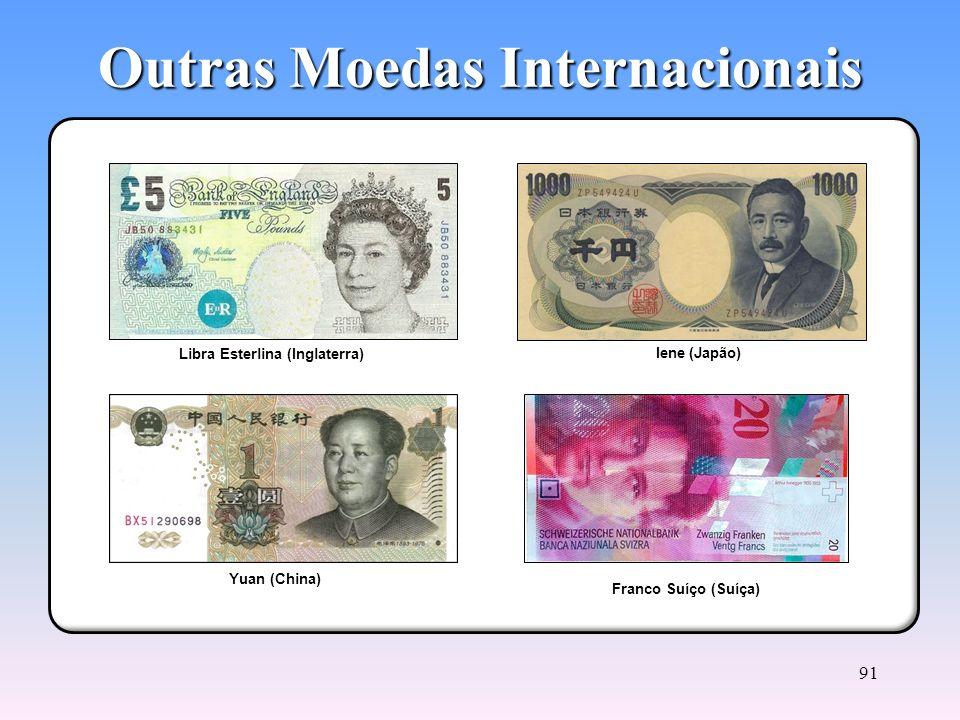 90 Moeda Americana: Dólar (US$) As notas acima de US$100,00 deixaram de ser produzidas em 1946 e foram retiradas de circulação em 1969.