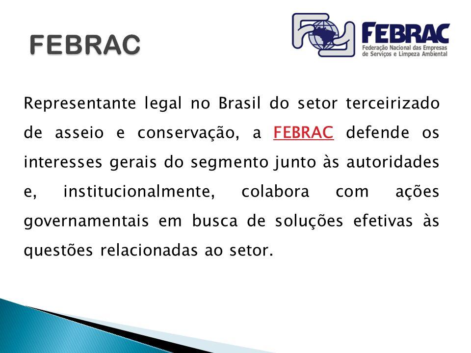 Representante legal no Brasil do setor terceirizado de asseio e conservação, a FEBRAC defende os interesses gerais do segmento junto às autoridades e,