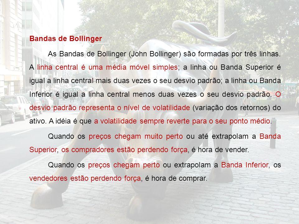 Bandas de Bollinger As Bandas de Bollinger (John Bollinger) são formadas por três linhas. A linha central é uma média móvel simples; a linha ou Banda