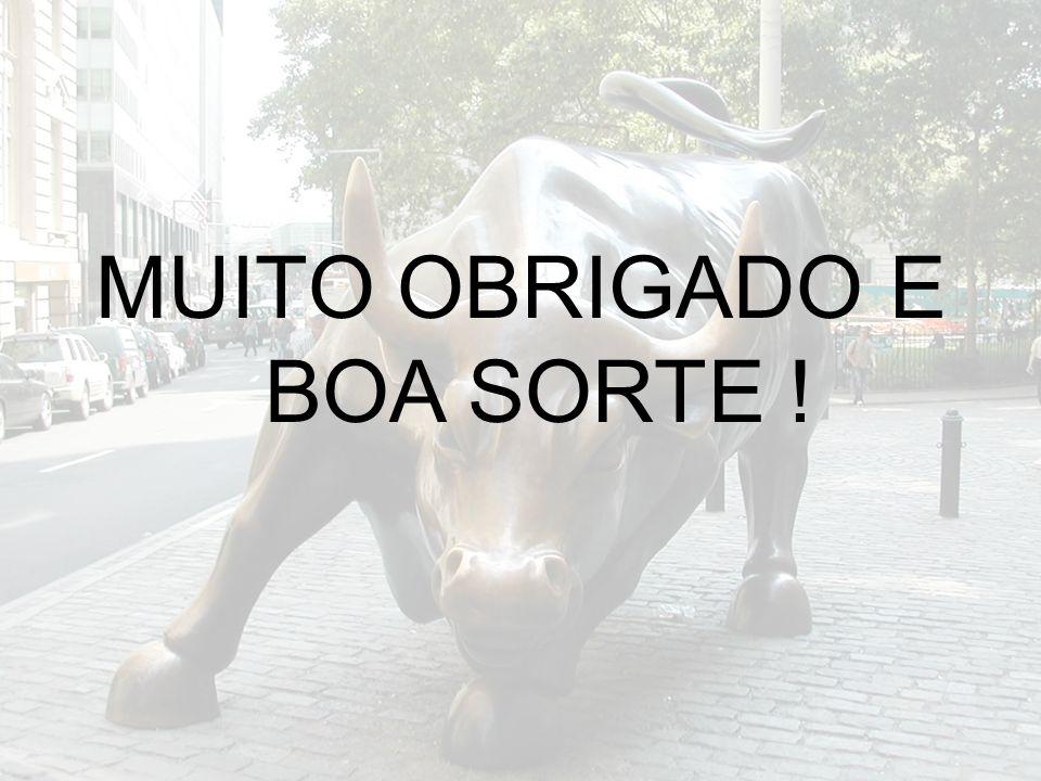 MUITO OBRIGADO E BOA SORTE !