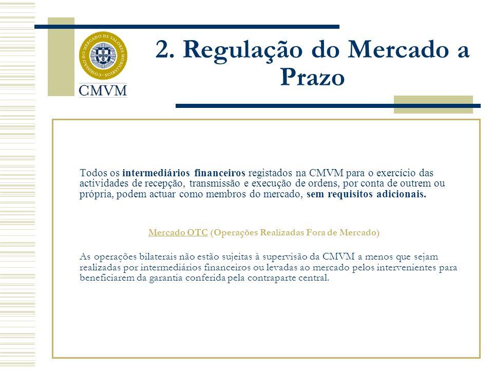 Todos os intermediários financeiros registados na CMVM para o exercício das actividades de recepção, transmissão e execução de ordens, por conta de outrem ou própria, podem actuar como membros do mercado, sem requisitos adicionais.