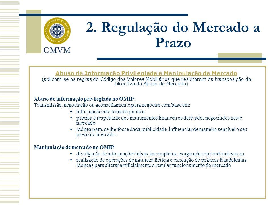 Abuso de Informação Privilegiada e Manipulação de Mercado (aplicam-se as regras do Código dos Valores Mobiliários que resultaram da transposição da Di