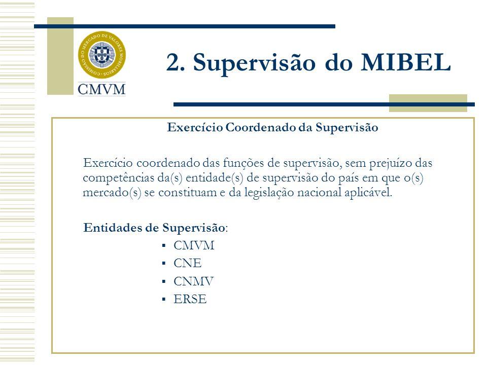 Exercício Coordenado da Supervisão Exercício coordenado das funções de supervisão, sem prejuízo das competências da(s) entidade(s) de supervisão do pa