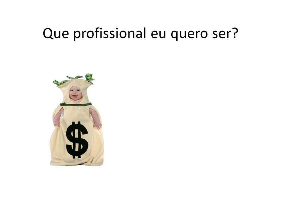 Que profissional eu quero ser?