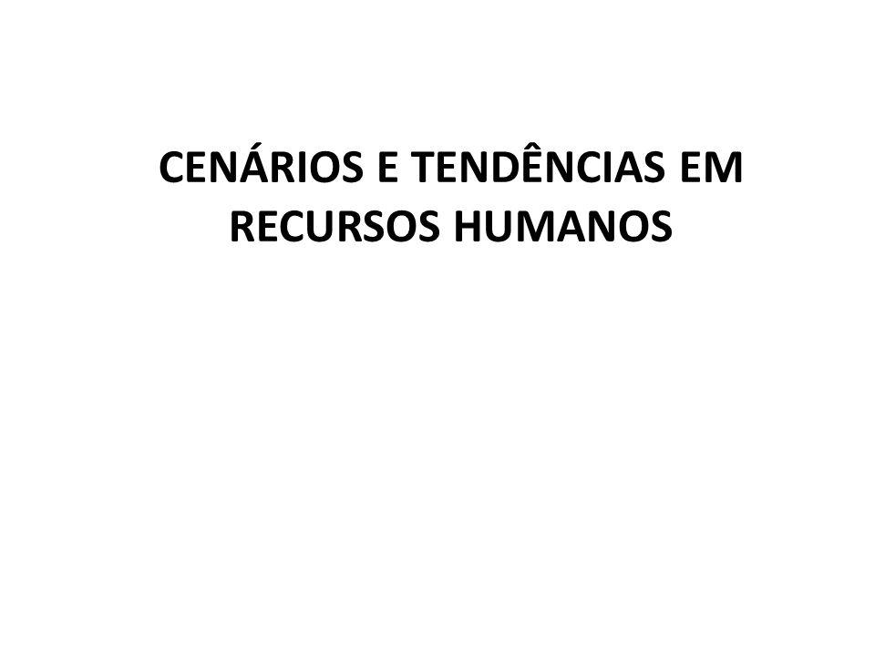 CENÁRIOS E TENDÊNCIAS EM RECURSOS HUMANOS