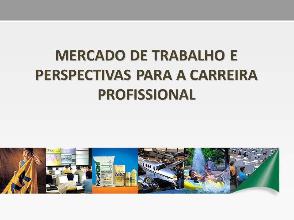 MERCADO DE TRABALHO E PERSPECTIVAS PARA A CARREIRA PROFISSIONAL