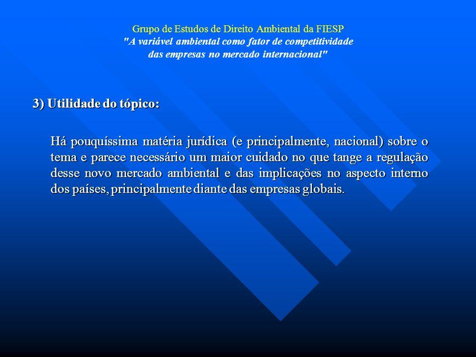 Grupo de Estudos de Direito Ambiental da FIESP A variável ambiental como fator de competitividade das empresas no mercado internacional As empresas transnacionais movimentam trilhões de dólares, muitas vezes sem o controle do Estado.