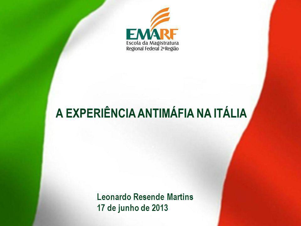 A EXPERIÊNCIA ANTIMÁFIA NA ITÁLIA Leonardo Resende Martins 17 de junho de 2013