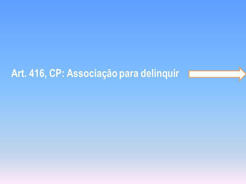 Art. 416, CP: Associação para delinquir