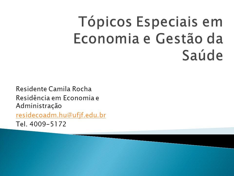 Residente Camila Rocha Residência em Economia e Administração residecoadm.hu@ufjf.edu.br Tel. 4009-5172