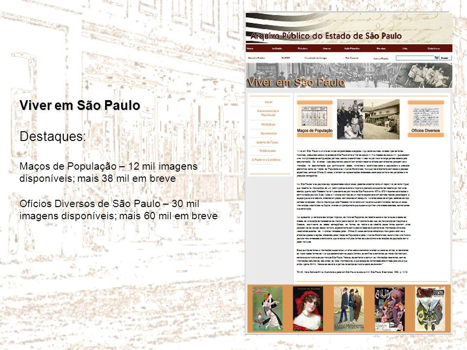 Viver em São Paulo Destaques: Maços de População – 12 mil imagens disponíveis; mais 38 mil em breve Ofícios Diversos de São Paulo – 30 mil imagens dis