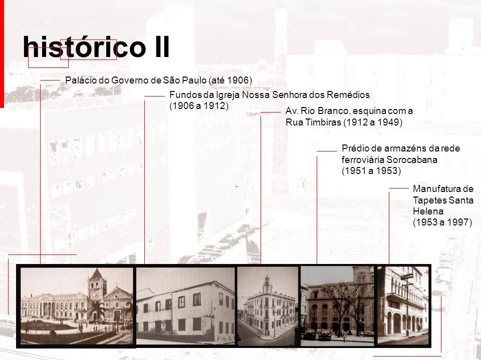 Palácio do Governo de São Paulo (até 1906) histórico II Av. Rio Branco, esquina com a Rua Timbiras (1912 a 1949) Prédio de armazéns da rede ferroviári