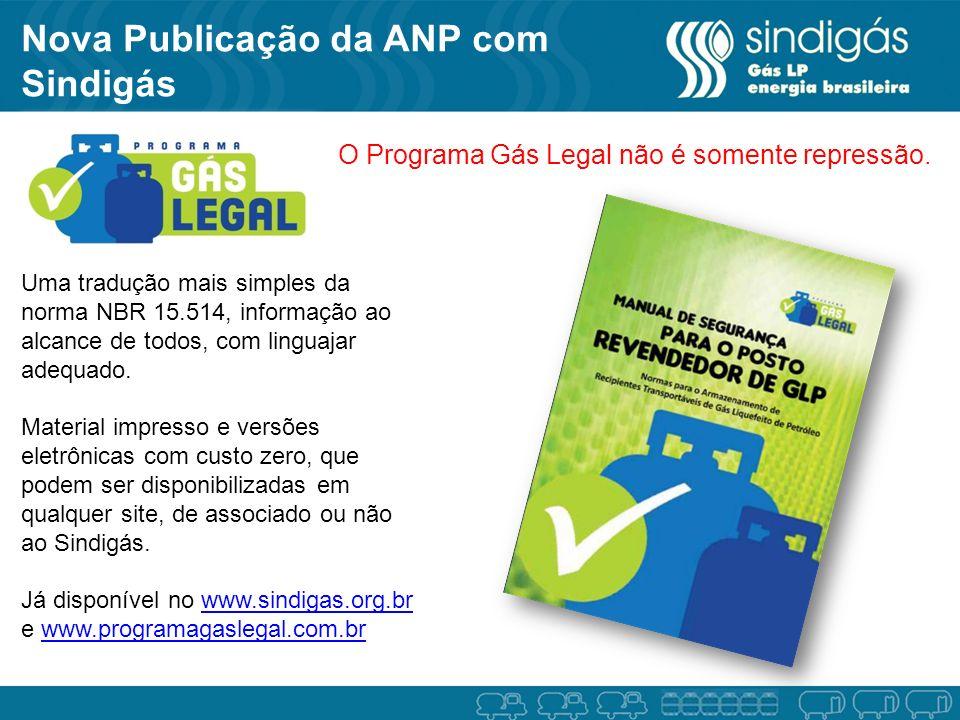 Nova Publicação da ANP com Sindigás Uma tradução mais simples da norma NBR 15.514, informação ao alcance de todos, com linguajar adequado.