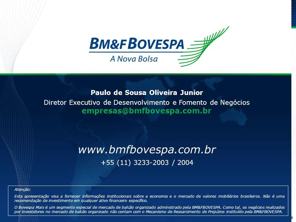 15 Atenção: Esta apresentação visa a fornecer informações institucionais sobre a economia e o mercado de valores mobiliários brasileiros. Não é uma re